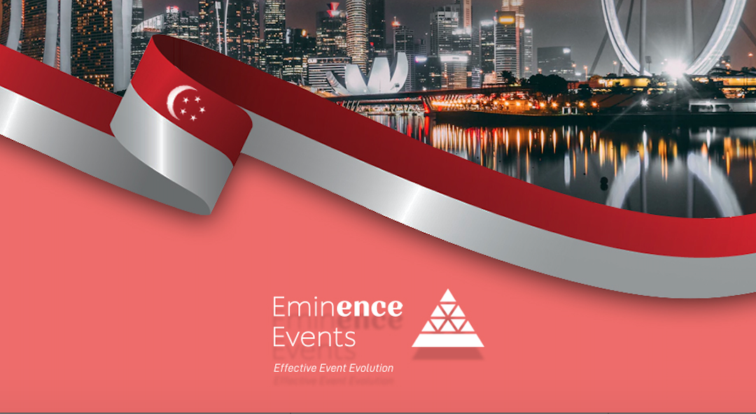 "Eminence Events Wishes Singapore an ""Eminent"" National Day"